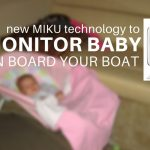 New Miku Technology to Monitor Baby on Board Your Boat